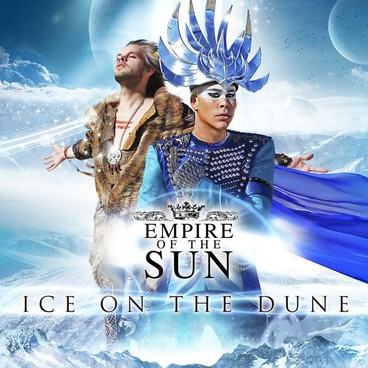 Empire of the sun IceOnTheDune